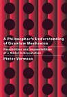 A Philosopher's Understanding of Quantum Mechanics: Possibilities and Impossibilities of a Modal Interpretation by Pieter E. Vermaas (Paperback, 2005)
