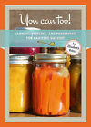 You Can Too!: Canning, Pickling and Preserving the Maitime Harvest by Not Avail (Paperback / softback, 2013)