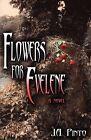 Flowers for Evelene by Joseph A Pinto (Paperback / softback, 2005)