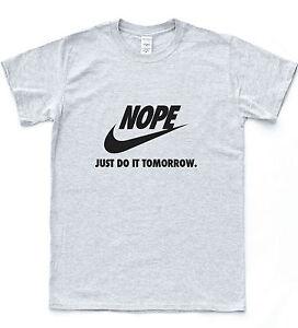 NOPE-Just-Do-It-demain-Drole-Parodie-Tee-Hipster-Vintage-Sport-Gym-MEME-t-shirt