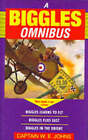 The Biggles Omnibus:  Biggles Learns to Fly ,  Biggles Flies East ,  Biggles in the Orient by W. E. Johns (Paperback, 1994)