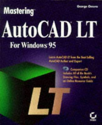 Mastering AutoCAD LT for Windows 95 by Omura, George-ExLibrary