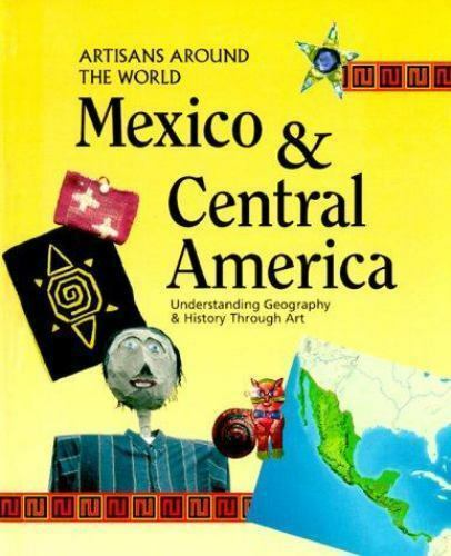 Mexico and Central America : Understanding Geography and History Through Art