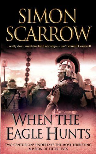 1 of 1 - When the Eagle Hunts (Eagles of the Empire 3) by Scarrow, Simon 074726631X The