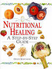 Nutritional Healing: A Step-by-step Guide by Denise Mortimore (Hardback, 1998)