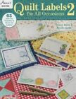 Quilt Labels for All Occasions 2: Iron-On, Transfer or Trace - You Choose Your Method!: 2 by Brooke Smith, Debera Kuntz (Paperback, 2014)