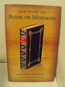 How-We-Got-the-Book-of-Mormon-by-Richard-E-Turley-Jr-William-W-Slaughter
