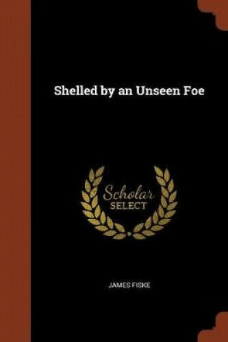 Shelled by an Unseen Foe by James Fiske.