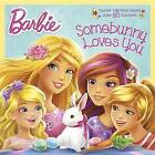 Somebunny Loves You (Barbie) by Mary Man-Kong (Paperback / softback, 2016)