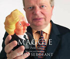 Maggie: Her Fatal Legacy by John Sergeant (CD-Audio, 2005)