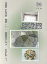 WHO Guidelines for Indoor Air Quality: Dampness and Mould (World Health Organiza