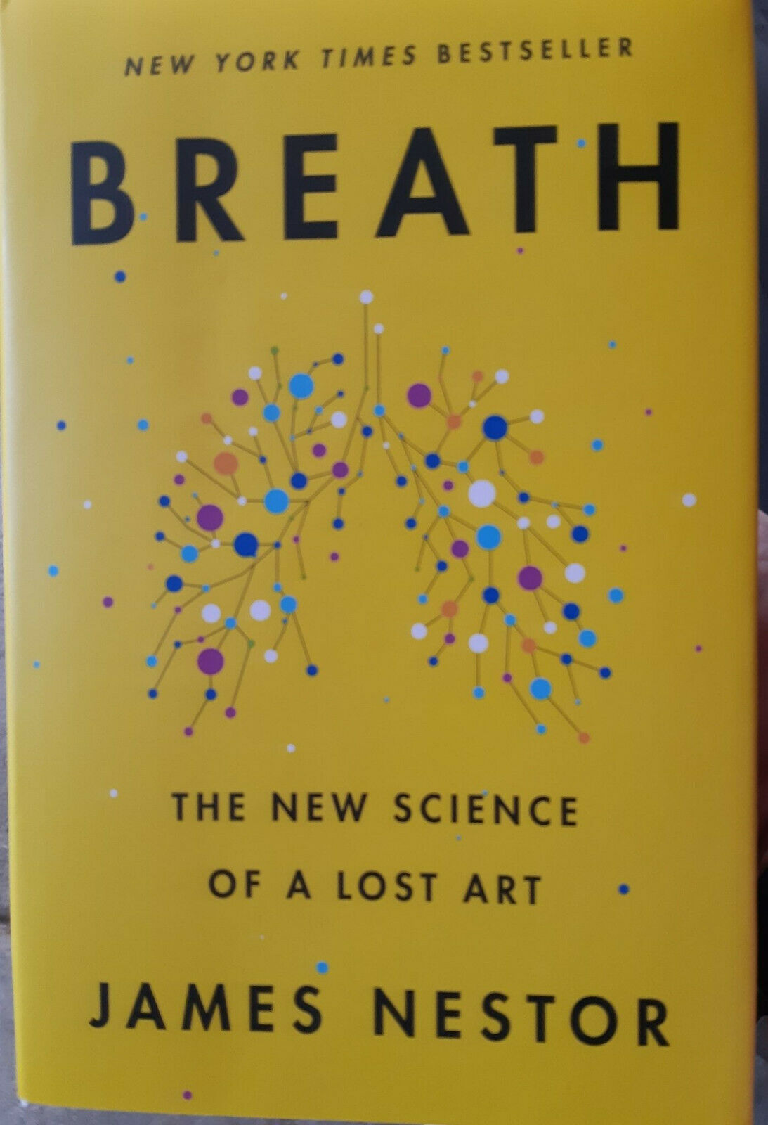 Breath : The New Science of a Lost Art, Hardcover by Nestor, James Brand new BOX 2