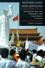 Neither Gods Nor Emperors: Students and the Struggle for Democracy in China by Craig Calhoun (Paperback, 1997)