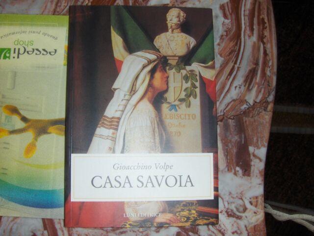 GIOACCHINO VOLPE CASA SAVOIA I ED. BIBLIOTECA DI STORIA CONTEMPORANEA LUNI 2000