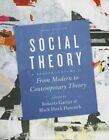 Social Theory: From Modern to Contemporary Theory: Volume 3 by University of Toronto Press (Paperback, 2014)