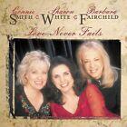 Love Never Fails by Connie Smith (CD, Aug-2003, Daywind)