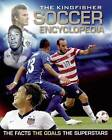 The Kingfisher Soccer Encyclopedia by Mr Clive Gifford (Hardback, 2014)