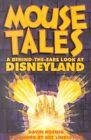 Mouse Tales a Behind-the-ears LOOK at Disneyland 9780964060562 by David Koenig