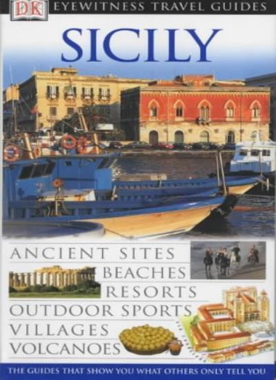 Sicily (DK Eyewitness Travel Guide) By Fabrizio Ardito. 9780751348118