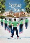 Saving the Dream by Vanessa D Gilmore (Hardback, 2012)