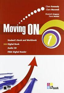 Moving on. Student's book and Workbook. Per le Scuole superiori. Con CD Audio. C