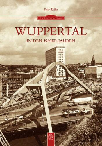 Wuppertal in den 60ern NRW Stadt Geschichte Bildband Bilder Fotos Archivbilder