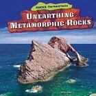 Unearthing Metamorphic Rocks by Willa Dee (Hardback, 2014)