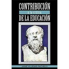 ContribuciÓN A la CrÍTica de la EducaciÓN by Jaime Villegas Pacheco (2011,...