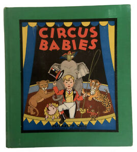 Circus Babies by Elizabeth Gale & John Dukes McKee 1st Edition 1930 Book