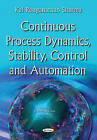 Continuous Process Dynamics, Stability, Control and Automation by Kal Renganathan Sharma (Paperback, 2016)
