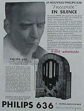 PUBLICITE PHILIPS 636 A SUPER INDUCTANCE MICROMETRIQUE RADIO DE 1933 FRENCH AD