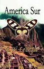 America Sur by B W Lebeque 9781607491774 Paperback 2009