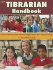 The Tibrarian Handbook: A Teacher-Librarian's Guide to Transforming the Library Into a Center of Learning by Christine Varachi (Paperback / softback, 2012)