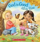 God Is Good... All the Time by Scholastic US(Board book)