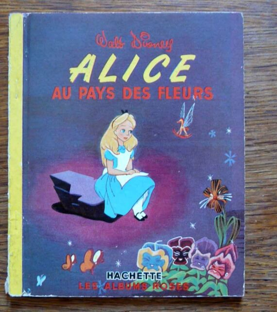 Livre pour enfant Album rose Walt Disney ALICE AU PAYS DES FLEURS 1952