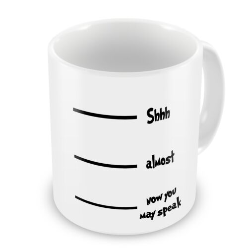 maintenant vous pouvez parler cadeau de nouveauté tasse Shhh.. presque..