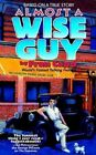 Almost a Wise Guy 9781403310484 by Fran Capo Paperback