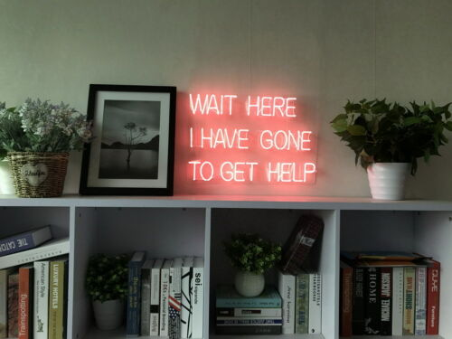 New Wait Here I Have Gone To Get Help Neon Sign For Bedroom Light With Dimmer
