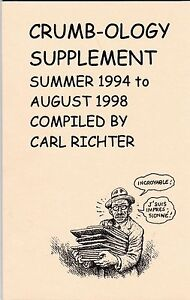 R. CRUMB CRUMB-OLOGY SUPPLEMENT SUMMER 1994 TO AUGUST 1998 BY CARL RICHTER