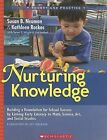 Nurturing Knowledge: Building a Foundation for School Success by Linking Early Literacy to Math, Science, Art, and Social Studies by Kathleen Roskos, Susan Neuman (Paperback / softback, 2007)