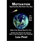 Motivation Opportunities Will Come Your Way 9781410712509 by Lou Peel Book