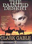 THE PAINTED DESERT CLARK GABLE