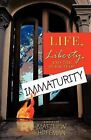 Life, Liberty, and the Pursuit of Immaturity by Matthew Hoffman (Paperback, 2009)