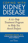 Coping with Kidney Disease: A 12-Step Treatment Program to Help You Avoid Dialysis by Betsy Thorpe, Mackenzie Walser (Paperback, 2004)