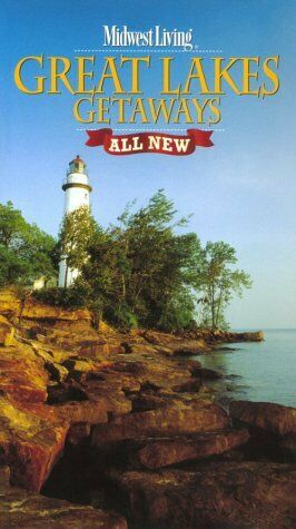 Midwest Living Great Lakes Getaways  All New