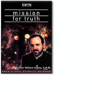 MISSION FOR TRUTH W/ FR WILLIAM CASEY: EWTN CATHOLIC NETWORK DVD