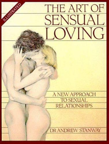 Art of Sensual Loving Paperback Andrew Stanway