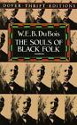 Souls of Black Folk by B E W Bois Du 9780486280417 (paperback 1994)