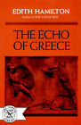 The Echo of Greece by Edith Hamilton, Wolfgang Hamilton (Paperback, 1964)