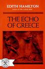 The Echo of Greece by Edith Hamilton, Wolfgang Hamilton (Paperback, 1964)
